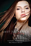 Last Sacrifice: A Vampire Academy Novel by Richelle Mead cover image
