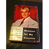 Mission for my country ~ Mohammed Reza Pahlavi