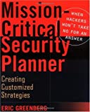 Mission-Critical Security Planner: When Hackers Won't Take No for an Answer
