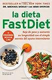 La dieta FastDiet: Baje de peso y aumente su longevidad con el simple secreto del ayuno intermitente (Atria Espanol) (Spanish Edition)