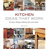 Kitchen Ideas that Work: Creative Design Solutions for Your Home (Taunton's Ideas That Work)by Beth Veillette