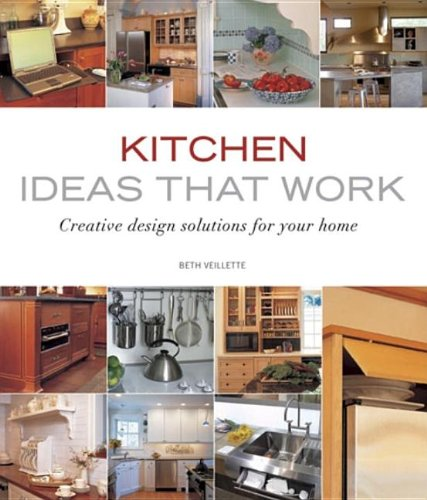 Kitchen Ideas that Work: Creative Design Solutions for Your Home (Taunton's Ideas That Work) (Remodel Kitchen compare prices)
