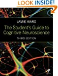 The Student's Guide to Cognitive Neur...