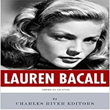 American Legends: The Life of Lauren Bacall (       UNABRIDGED) by  Charles River Editors Narrated by Liz Terry