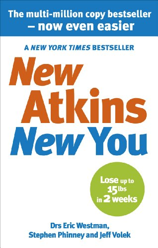 Eric C. Westman - New Atkins For a New You: The Ultimate Diet for Shedding Weight and Feeling Great