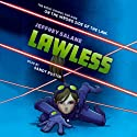 Lawless: Lawless, Book 1 (       UNABRIDGED) by Jeffrey Salane Narrated by Sandy Rustin