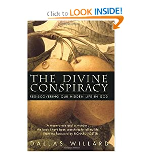 The Divine Conspiracy: Rediscovering Our Hidden Life In God