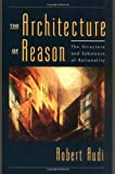 The Architecture of Reason: The Structure and Substance of Rationality (0195158423) by Audi, Robert