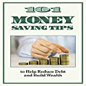 101 Money-Saving Tips to Help Reduce Debt and Build Wealth Audiobook by J. P. Conyers, Jr. Narrated by Jessica Geffen