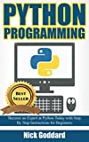 Python: Complete Crash Course for Becoming an Expert in Python Programming (English Edition)