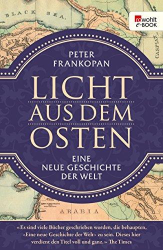 licht-aus-dem-osten-eine-neue-geschichte-der-welt-german-edition