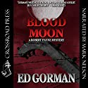 Blood Moon: A Robert Payne Mystery, Book 1 (       UNABRIDGED) by Ed Gorman Narrated by Mark Douglas Nelson