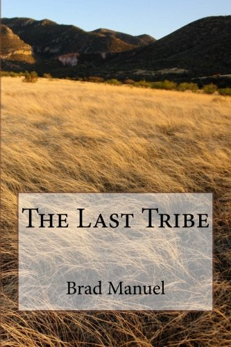 The Last Tribe, by Brad Manuel