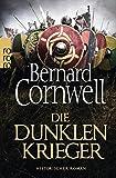 Bernard Cornwell: Die dunklen Krieger