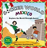 Ethan Zohn Mexico: Explore the World Through Soccer (Soccer World)
