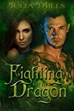 Fighting For Her Dragon (Dragon Guard Series Book 7)