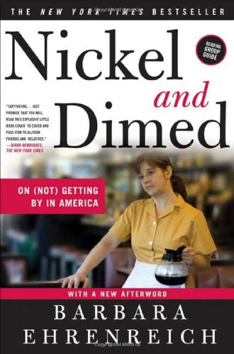 "nickel and dimed by barbara ehrenreich essay Free essays nickel and dimed nickel and dimed ehrenreich, barbara ""nickel and dimed: on (not) getting by in america"" holt paperbacks may 1, 2002."