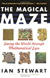 The Magical Maze: Seeing the World Through Mathematical Eyes