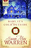 SUSAN MAY WARREN BABY IT'S COLD OUTSIDE (When I Fall in Love)