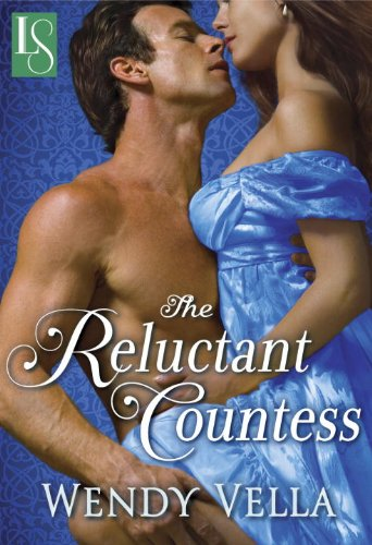 The Reluctant Countess: A Loveswept Historical Romance by Wendy Vella