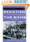 The Struggle Against the Bomb, Vol. 2: Resisting the Bomb - A History of the  World Nuclear Disarmament Movement, 1954-1970 (Stanford Nuclear Age)