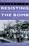 The Struggle Against the Bomb: Resisting the Bomb : A History of the World Nuclear Disarmament Movement, 1954-1970 (Stanfo...