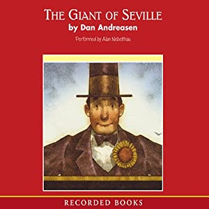 The Giant of Seville: A 'Tall' Tale Based on a True Story | [Dan Andreasen]