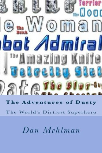 The Adventures of Dusty: The World's Dirtiest Superhero