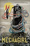 The Melancholy of Mechagirl (English Edition)