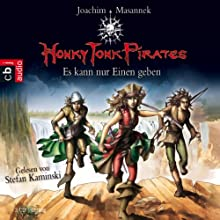 Es kann nur einen geben (Honky Tonk Pirates 4) Hörbuch von Joachim Masannek Gesprochen von: Stefan Kaminski