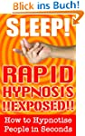 Sleep! Rapid Hypnosis Exposed - How t...