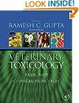 Veterinary Toxicology: Basic and Clin...