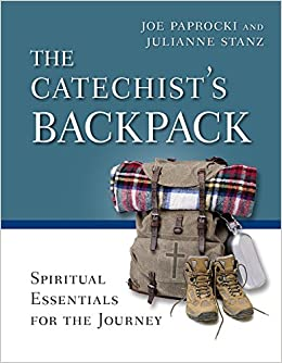 The Catechist's Backpack: Spiritual Essentials for the Journey: Joe