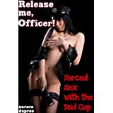 Release Me, Officer! (Forced Sex with the Bad Cop)di Aurora Dupree