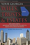 Your Georgia Wills, Trusts, & Estates Explained Simply: Important Information You Need to Know for Georgia Residents (Back-To-Basics)
