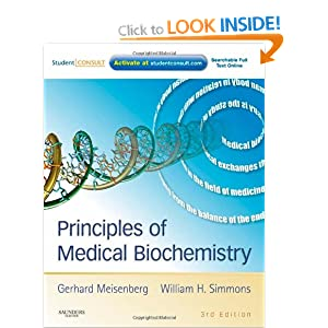 Principles of Medical Biochemistry: With STUDENT CONSULT Online Access, 3e Gerhard Meisenberg PhD and William H. Simmons PhD
