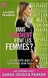 Je Ne Sais Pas Comment Elle Fait (Litterature Generale) (French Edition) (274416531X) by Pearson, Allison