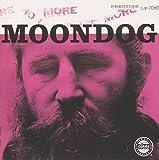 More Moondog / The Story of Moondog