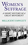 Women s Suffrage: A Short History of a Great Movement