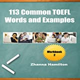 113 Common TOEFL Words and Examples: Workbook 2