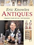 Eric Knowles Antiques: A Beginner's G...