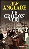 Le grillon vert : roman