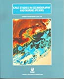 Case Studies in Oceanography and Marine Affairs (Oceanography textbooks)