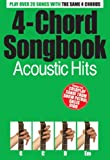 4-Chord Songbook : Acoustic Hits