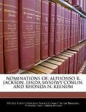 NOMINATIONS OF: ALPHONSO R. JACKSON, LINDA MYSLIWY CONLIN, AND RHONDA N. KEENUM