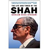 The Life and Times of the Shahby Gholam Reza Afkhami