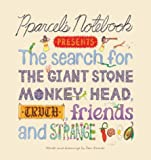 Pparcel's Notebook Presents: The Search for the Giant Stone Monkey Head, Truth, Friends and Strange Food