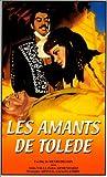 echange, troc Les Amants de Tolède [VHS]