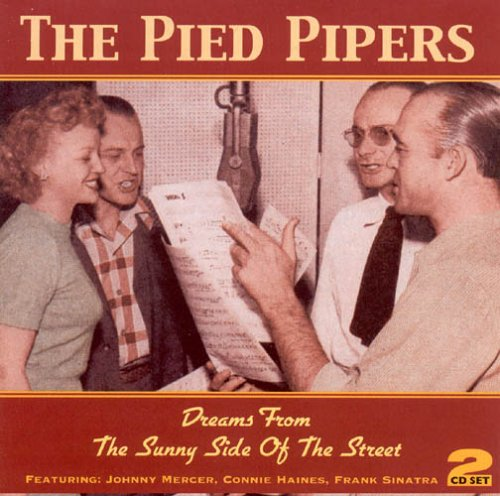 The Pied Pipers - Dreams from the Sunny Side of the Street - Zortam Music