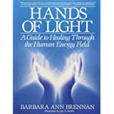 Hands of Light: A Guide to Healing Through the Human Energy Fieldby Barbara Brennan